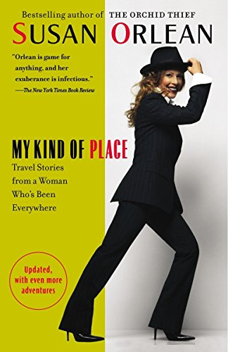 9780812974874: My Kind of Place: Travel Stories from a Woman Who's Been Everywhere
