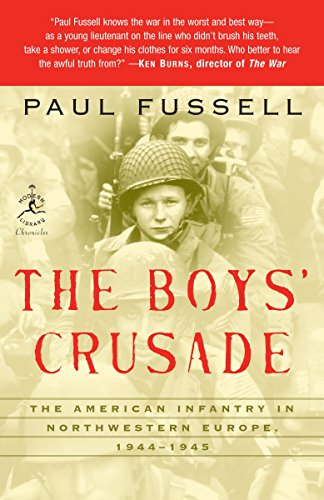 9780812974881: The Boys' Crusade: The American Infantry in Northwestern Europe, 1944-1945 (Modern Library Chronicles)