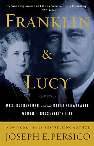 9780812974966: Franklin and Lucy: Mrs. Rutherfurd and the Other Remarkable Women in Roosevelt's Life