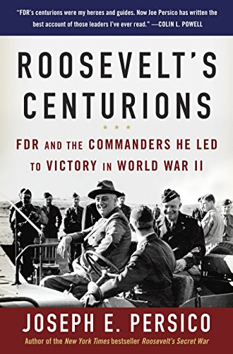 9780812974973: Roosevelt's Centurions: FDR and the Commanders He Led to Victory in World War II