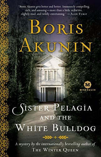 Sister Pelagia and the White Bulldog: Boris Akunin