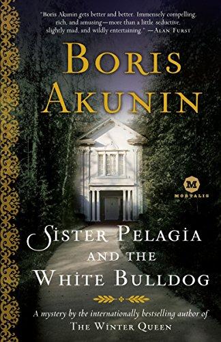 Sister Pelagia and the White Bulldog (Mortalis): Akunin, Boris
