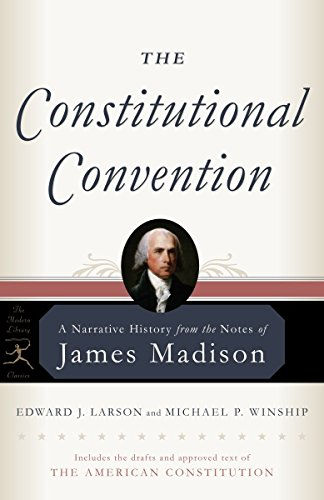 The Constitutional Convention: A Narrative History from: Madison, James; Larson,
