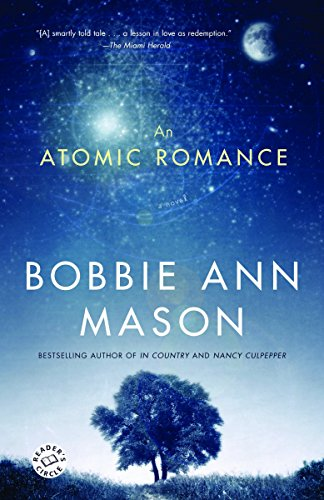 An Atomic Romance: A Novel: Bobbie Ann Mason