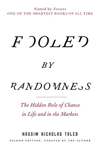 9780812975215: Fooled by Randomness: The Hidden Role of Chance in Life and in the Markets (Incerto)