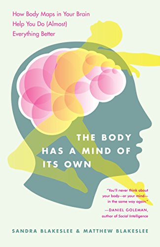 9780812975277: The Body Has a Mind of Its Own: How Body Maps in Your Brain Help You Do (Almost) Everything Better