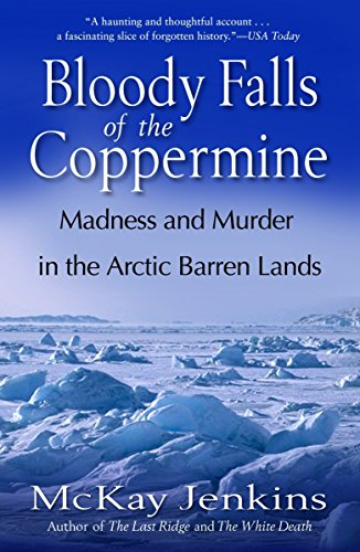 9780812975376: Bloody Falls of the Coppermine: Madness and Murder in the Arctic Barren Lands