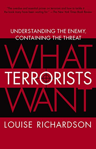 9780812975444: What Terrorists Want: Understanding the Enemy, Containing the Threat