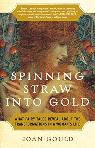 9780812975451: Spinning Straw into Gold: What Fairy Tales Reveal About the Transformations in a Woman's Life