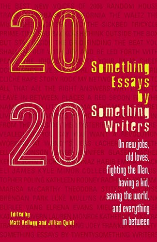 9780812975666: Twentysomething Essays by Twentysomething Writers: On New Jobs, Old Loves, Fighting the Man, Having a Kid, Saving the World, and Everything in Between