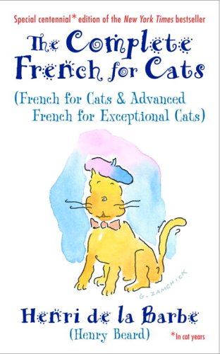 9780812975789: The Complete French for Cats: (French for Cats and Advanced French for Exceptional Cats)