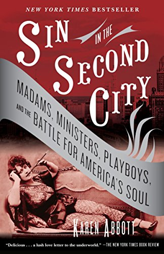 9780812975994: Sin in the Second City: Madams, Ministers, Playboys, and the Battle for America's Soul