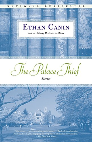 The Palace Thief: Stories: Ethan Canin