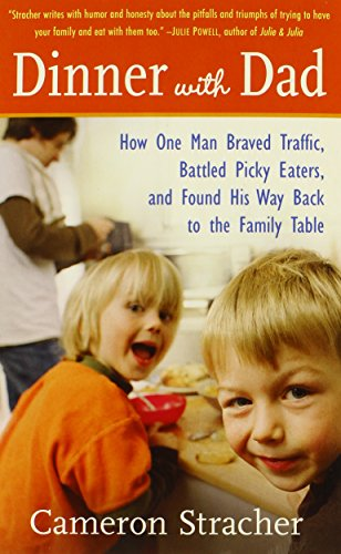 9780812976229: Dinner with Dad: How One Man Braved Traffic, Battled Picky Eaters, and Found His Way Back to the Family Table