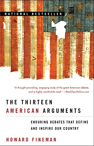 9780812976359: The Thirteen American Arguments: Enduring Debates That Define and Inspire Our Country