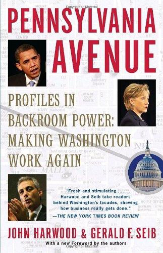Pennsylvania Avenue: Profiles in Backroom Power: Making Washington Work Again: John Harwood