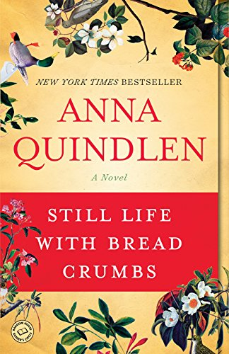 Still Life with Bread Crumbs: A Novel: Anna Quindlen