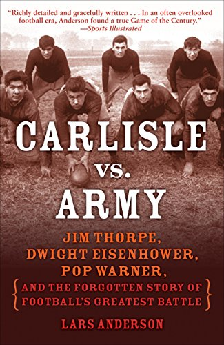 9780812977318: Carlisle vs. Army: Jim Thorpe, Dwight Eisenhower, Pop Warner, and the Forgotten Story of Football's Greatest Battle