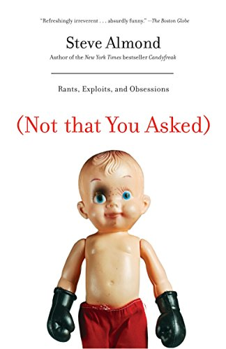 9780812977592: (Not That You Asked): Rants, Exploits, and Obsessions