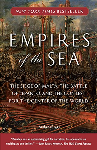 9780812977646: Empires of the Sea: The Siege of Malta, the Battle of Lepanto, and the Contest for the Center of the Center of the World