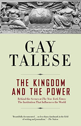 9780812977684: The Kingdom and the Power: Behind the Scenes at The New York Times: The Institution That Influences the World