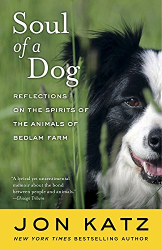 9780812977738: Soul of a Dog: Reflections on the Spirits of the Animals of Bedlam Farm