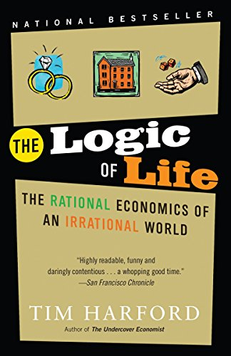 9780812977875: The Logic of Life: The Rational Economics of an Irrational World
