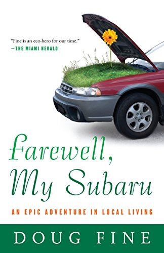 9780812977899: Farewell, My Subaru: An Epic Adventure in Local Living