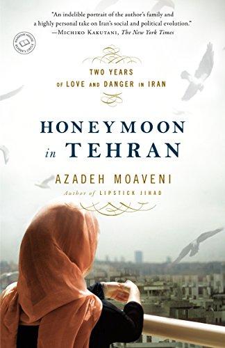 9780812977905: Honeymoon in Tehran: Two Years of Love and Danger in Iran