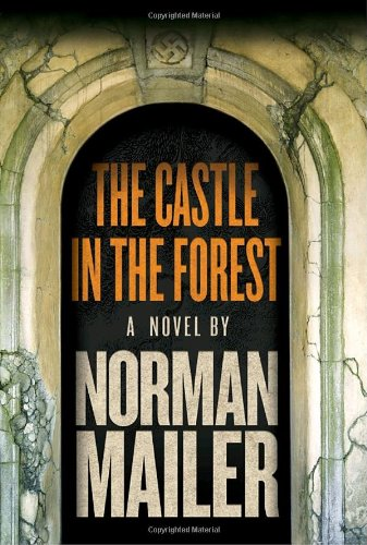 THE CASTLE IN THE FOREST}) [{ By: Norman Mailer
