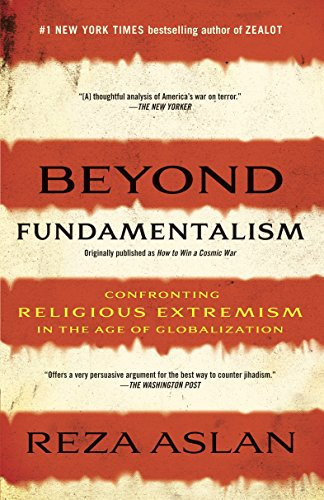 Beyond Fundamentalism: Confronting Religious Extremism in the Age of Globalization - Originally ...