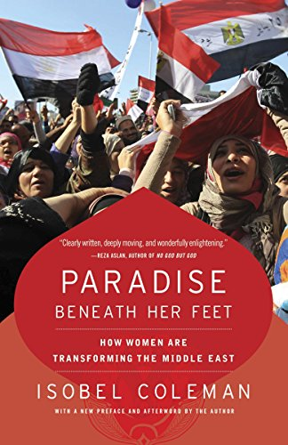 9780812978551: Paradise Beneath Her Feet: How Women Are Transforming the Middle East (Council on Foreign Relations Books (Random House))