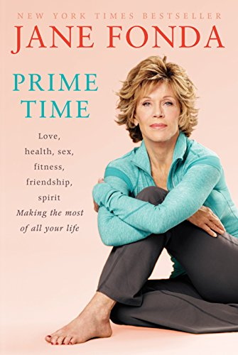 9780812978582: Prime Time: Love, health, sex, fitness, friendship, spirit; Making the most of all of your life