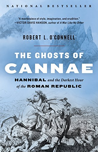 The Ghosts of Cannae: Hannibal and the Darkest Hour of the Roman Republic (0812978676) by Robert L. O'Connell