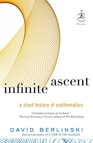 9780812978711: Infinite Ascent: A Short History of Mathematics (Modern Library Chronicles)