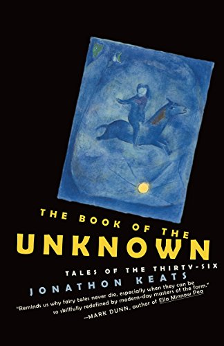 The Book of the Unknown: Tales of the Thirty-six: Keats, Jonathon
