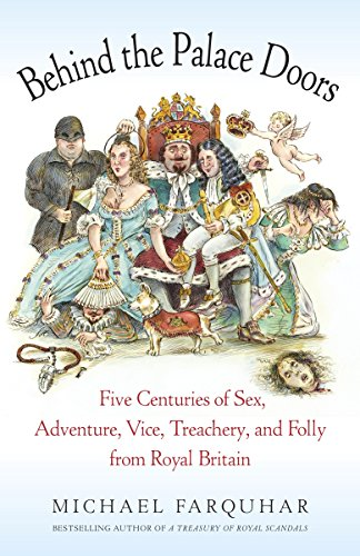 9780812979046: Behind the Palace Doors: Five Centuries of Sex, Adventure, Vice, Treachery, and Folly from Royal Britain