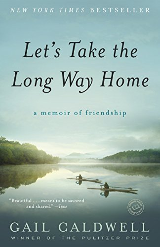 9780812979114: Let's Take the Long Way Home: A Memoir of Friendship