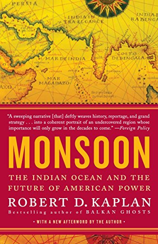 Monsoon: The Indian Ocean and the Future of American Power (9780812979206) by Kaplan, Robert D.