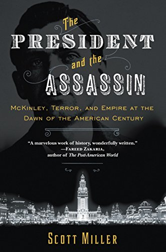 9780812979282: The President and the Assassin: McKinley, Terror, and Empire at the Dawn of the American Century