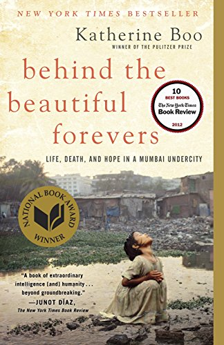 9780812979329: Behind the Beautiful Forevers: Life, Death, and Hope in a Mumbai Undercity