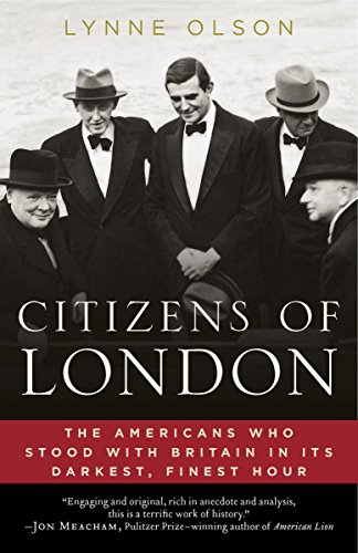 9780812979350: Citizens of London: The Americans Who Stood with Britain in Its Darkest, Finest Hour