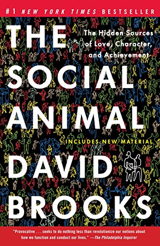 9780812979374: The Social Animal: The Hidden Sources of Love, Character, and Achievement