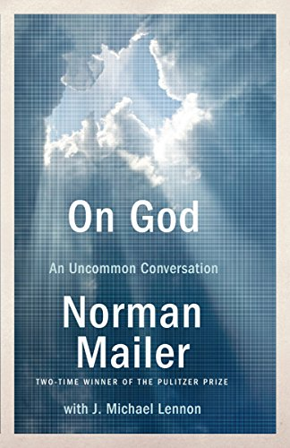 On God: An Uncommon Conversation: Mailer, Norman
