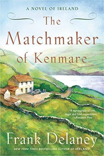 The Matchmaker of Kenmare: A Novel of: Frank Delaney