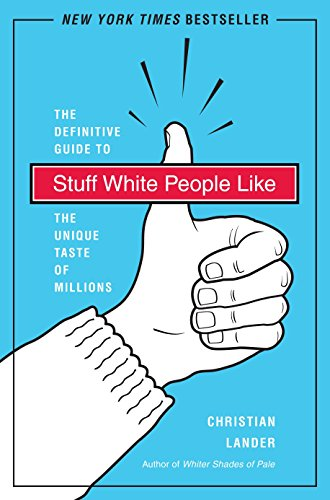 9780812979916: Stuff White People Like: A Definitive Guide to the Unique Taste of Millions