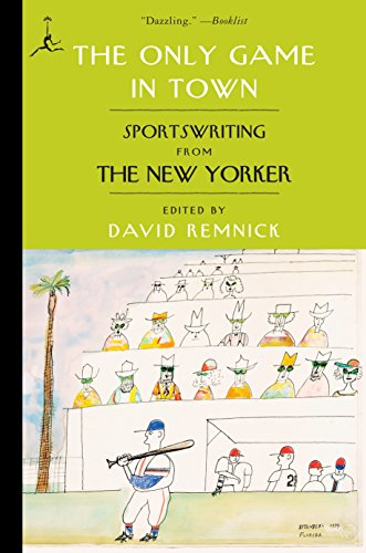 9780812979985: The Only Game in Town: Sportswriting from The New Yorker (Modern Library Paperbacks)