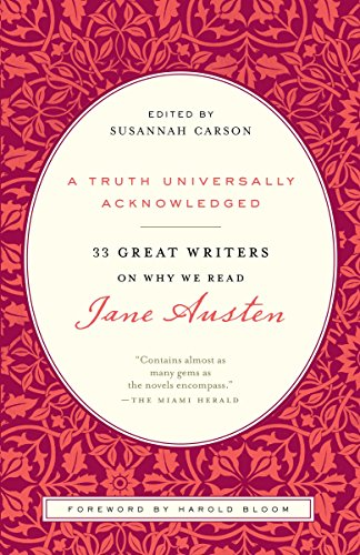 9780812980011: A Truth Universally Acknowledged: 33 Great Writers on Why We Read Jane Austen