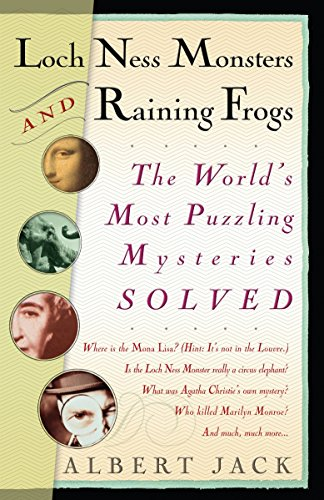9780812980059: Loch Ness Monsters and Raining Frogs: The World's Most Puzzling Mysteries Solved