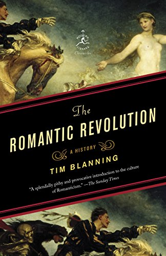 9780812980141: The Romantic Revolution: A History (Modern Library Chronicles)